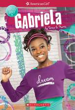 Gabriela (American Girl: Girl of the Year 2017, Book 1)