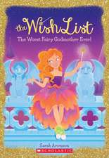 The Worst Fairy Godmother Ever (the Wish List #1)