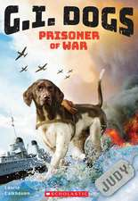 G.I. Dogs: Judy, Prisoner of War (G.I. Dogs #1)