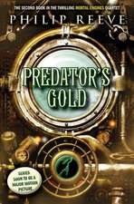 Predator's Gold (Mortal Engines #2)