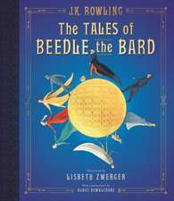 The Tales of Beedle the Bard: The Illustrated Edition