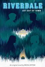 Get Out of Town (Riverdale, Novel #2)