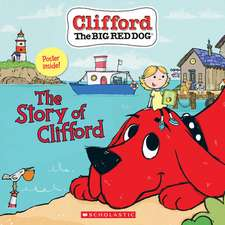 The Story of Clifford (Clifford the Big Red Dog Storybook)