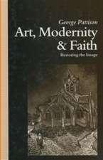 Art, Modernity and Faith: Towards a Theology of Art