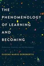 The Phenomenology of Learning and Becoming: Enthusiasm, Creativity, and Self-Development