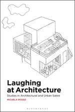 Laughing at Architecture: Architectural Histories of Humour, Satire and Wit