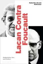Lacan Contra Foucault: Subjectivity, Sex, and Politics