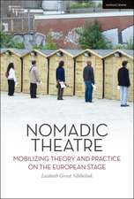 Nomadic Theatre: Mobilizing Theory and Practice on the European Stage