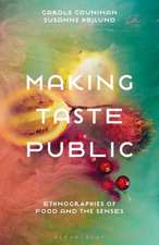 Making Taste Public: Ethnographies of Food and the Senses