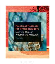 Practical Projects for Photographers: Learning Through Practice and Research