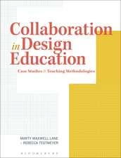 Collaboration in Design Education: Case Studies & Teaching Methodologies