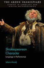 Shakespearean Character: Language in Performance