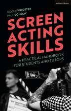 Screen Acting Skills: A Practical Handbook for Students and Tutors
