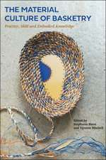 The Material Culture of Basketry: Practice, Skill and Embodied Knowledge