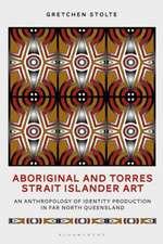 Aboriginal and Torres Strait Islander Art: An Anthropology of Identity Production in Far North Queensland