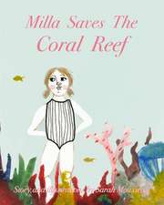 Milla Saves the Coral Reef