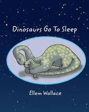 Dinosaurs Go to Sleep