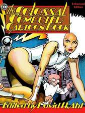 The Colossal Computer Cartoon Book