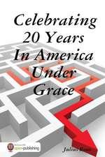 Celebrating 20 Years in America Under Grace