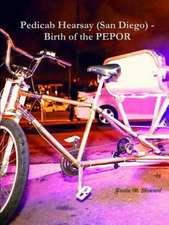 Pedicab Hearsay (San Diego) - Birth of the Pepor