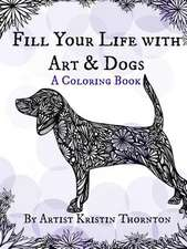 Fill Your Life with Art and Dogs