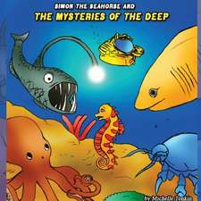 Simon the Seahorse and the Mysteries of the Deep