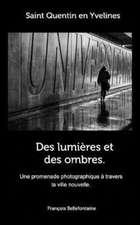 Des Lumieres Et Des Ombres. Saint Quentin En Yvelines
