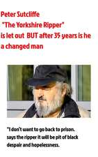 The Yorkshire Ripper Is Let Out