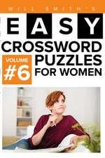 Easy Crossword Puzzles for Women - Volume 6