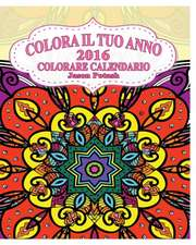 Colora Il Tuo Anno 2016 Colorare Calendario