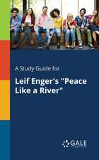 "A Study Guide for Leif Enger's ""Peace Like a River"""