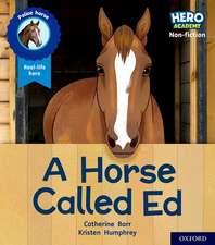 Hero Academy Non-fiction: Oxford Level 6, Orange Book Band: A Horse Called Ed