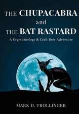The Chupacabra and the Bat Rastard