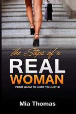 """The Steps of a Real Woman """"From Harm to Hurt to Hustle"""""""