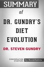 Summary of Dr. Gundry's Diet Evolution by Dr. Steven R. Gundry Conversation Starters