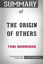 Summary of the Origin of Others by Toni Morrison Conversation Starters