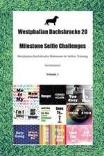 Westphalian Dachsbracke 20 Milestone Selfie Challenges Westphalian Dachsbracke Milestones for Selfies, Training, Socialization Volume 1
