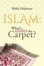 ISLAM WHATS UNDER THE CARPET