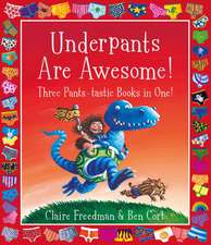 Underpants are Awesome! Three Pants-tastic Books in One!