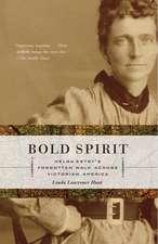 Bold Spirit:  Helga Estby's Forgotten Walk Across Victorian America