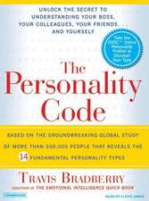 The Personality Code:  Unlock the Secret to Understanding Your Boss, Your Colleagues, Your Friends...and Yourself!