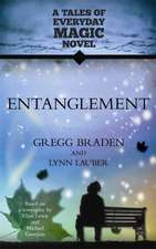 Entanglement:  A Tales of Everyday Magic Novel