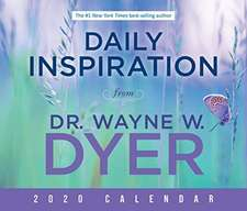 Daily Inspiration from Dr. Wayne W. Dyer 2020 Calendar