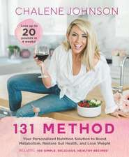 131 Method: Your Personalized Nutrition Solution to Boost Metabolism, Restore Gut Health, and Lose Weight