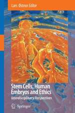 Stem Cells, Human Embryos and Ethics: Interdisciplinary Perspectives