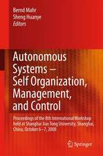 Autonomous Systems – Self-Organization, Management, and Control: Proceedings of the 8th International Workshop held at Shanghai Jiao Tong University, Shanghai, China, October 6-7, 2008