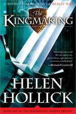 The Kingmaking:  Book One of the Pendragon@s Banner Trilogy