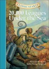 Classic Starts(tm) 20,000 Leagues Under the Sea: 9-12 years