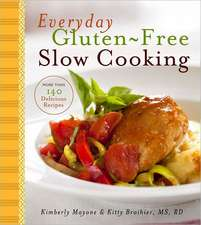 Everyday Gluten-Free Slow Cooking:  140 Easy & Delicious Recipes