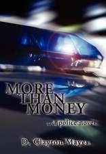 More Than Money . . . a Police Novel